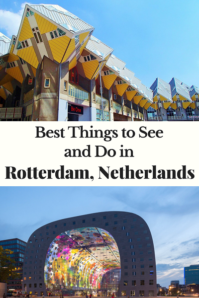 Pinterest, Best things to see and do in Rotterdam Netherlands