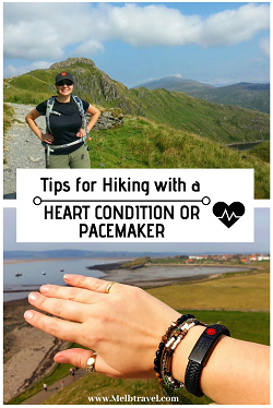 Tips for hiking with a medical heart condition & Pacemaker